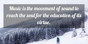 Plato Quote About Music, Plato, Soul: Music Is The Movement Of...
