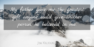 Jim Valvano Quote About Basketball, Daughter, Fathers Day: My Father Gave Me The...