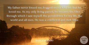 Iyanla Vanzant Quote About Father, Dark, Men: My Father Never Kissed Me...