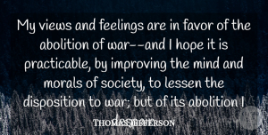 Views Quotes, Thomas Jefferson Quote About Abolition, Favor, Feelings, Hope, Improving: My Views And Feelings Are...
