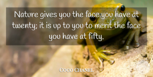 Coco Chanel Quote About Funny, Birthday, Beauty: Nature Gives You The Face...