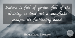 Travel Quotes, Henry David Thoreau Quote About Nature, Travel, Hands: Nature Is Full Of Genius...