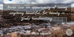 Beauty Quotes, Ralph Waldo Emerson Quote About Beauty, Beautiful, Spiritual: Never Lose An Opportunity Of...