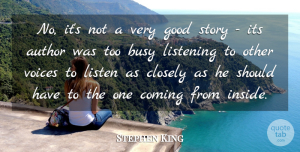 Stephen King Quote About Writing, Should Have, Voice: No Its Not A Very...