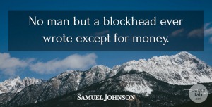 Art Quotes, Samuel Johnson Quote About Art, Money, Work: No Man But A Blockhead...