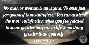 Denis Waitley Quote About Teamwork, Men, Islands: No Man Or Woman Is...