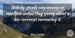 Bill Gates Quote About Worry, Disease, Bios: Nobody Spends Any Money On...