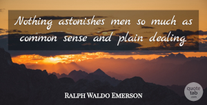 Motivational Quotes, Ralph Waldo Emerson Quote About Motivational, Business, Character: Nothing Astonishes Men So Much...