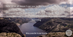 Eye Quotes, William Butler Yeats Quote About Rain, Eye, Blue: Now As At All Times...