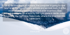 Awesome Quotes, Steve Jobs Quote About Awesome, Computer, Exactly, History, Incredibly: Of All The Inventions Of...
