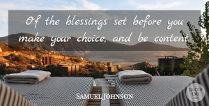 Samuel Johnson Quote About Blessing, Choices: Of The Blessings Set Before...