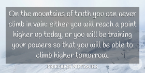 Perseverance Quotes, Friedrich Nietzsche Quote About Meaningful, Perseverance, Truth: On The Mountains Of Truth...