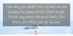 Michael Jordan Quote About Might, Playing: One Day You Might Look...