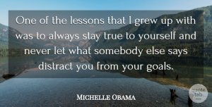 Michelle Obama Quote About Inspirational, Badass, Who I Am: One Of The Lessons That...