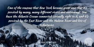 Became Quotes, Donald Trump Quote About Atlantic, Became, Connected, East, Great: One Of The Reasons That...