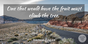 Thomas Fuller Quote About Inspirational, Positive, Success: One That Would Have The...