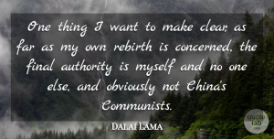 Dalai Lama Quote About Want, Finals, Rebirth: One Thing I Want To...