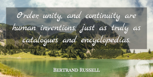 Bertrand Russell Quote About Order, Unity, Invention: Order Unity And Continuity Are...