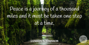 Lyndon B. Johnson Quote About Inspiring, Peace, Military: Peace Is A Journey Of...