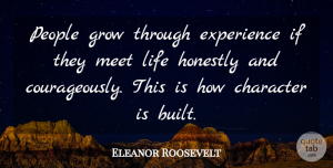 Eleanor Roosevelt Quote About Inspirational, Life, Motivational: People Grow Through Experience If...