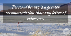 Letters Quotes, Aristotle Quote About Beauty, Letters, Recommendations: Personal Beauty Is A Greater...