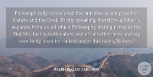 Art Quotes, Ralph Waldo Emerson Quote About Art, Both, Composed, Men, Nature: Philosophically Considered The Universe Is...