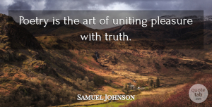 Art Quotes, Samuel Johnson Quote About Art, Poetry, Uniting: Poetry Is The Art Of...