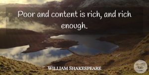 William Shakespeare Quote About Money, Simplicity, Contentment: Poor And Content Is Rich...