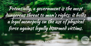 Ayn Rand Quote About Men, Rights, Use: Potentially A Government Is The...