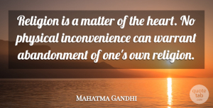 Religion Quotes, Mahatma Gandhi Quote About Inspirational, Heart, Religion: Religion Is A Matter Of...