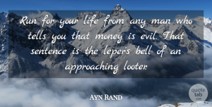 Ayn Rand Quote About Life, Running, Fake People: Run For Your Life From...