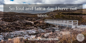 Foul Quotes, William Shakespeare Quote About Important Macbeth, Foul, Darkness In Macbeth: So Foul And Fair A...