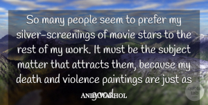 Andy Warhol Quote About Stars, People, Matter: So Many People Seem To...