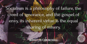 Philosophy Quotes, Winston Churchill Quote About Philosophy, Ignorance, Democratic Socialism: Socialism Is A Philosophy Of...