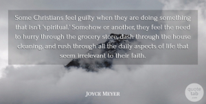 Christian Quotes, Joyce Meyer Quote About Christian, Spiritual, House: Some Christians Feel Guilty When...
