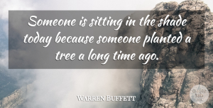Warren Buffett Quote About Inspirational, Life, Motivational: Someone Is Sitting In The...