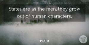 Plato Quote About Plato, Character, Men: States Are As The Men...