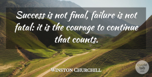 Positive Quotes, Winston Churchill Quote About Inspirational, Motivational, Positive: Success Is Not Final Failure...