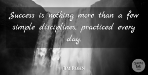 Success Quotes, Jim Rohn Quote About Inspiring, Success, Life And Love: Success Is Nothing More Than...