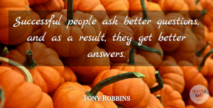 Tony Robbins Quote About Success, Tattoo, Powerful: Successful People Ask Better Questions...