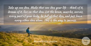 Swami Vivekananda Quote About Inspirational, Life, Motivational: Take Up One Idea Make...