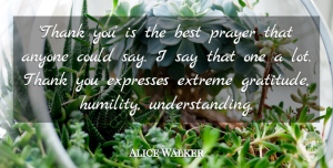 Alice Walker Quote About Inspirational, Inspiring, Thank You: Thank You Is The Best...