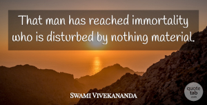 Inspirational Quotes, Swami Vivekananda Quote About Inspirational, Motivational, Men: That Man Has Reached Immortality...