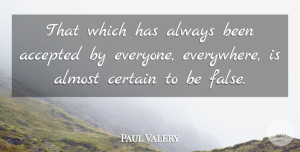 Paul Valery Quote About Psychics, Ironic, Empowerment: That Which Has Always Been...