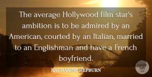Katharine Hepburn Quote About Funny, Cute, Movie: The Average Hollywood Film Stars...