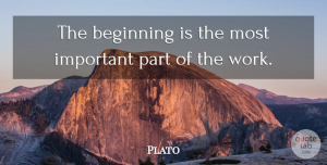 Plato Quote About Work: The Beginning Is The Most...