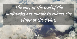 Plato Quote About Philosophical, Eye, Soul: The Eyes Of The Soul...