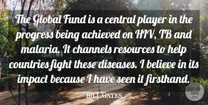 Believe Quotes, Bill Gates Quote About Country, Believe, Fighting: The Global Fund Is A...