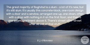 P. J. O'Rourke Quote About Above, Apartment, Arranged, Baghdad, Design: The Great Majority Of Baghdad...