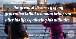 William James Quote About Inspirational, Motivational, Positive: The Greatest Discovery Of My...